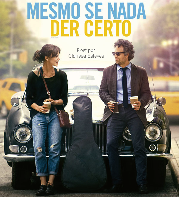 resenha filme mesmo se nada der certo begin again comedia romantica